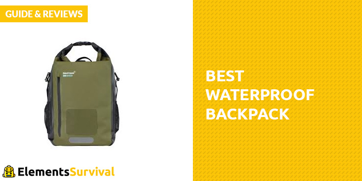 Best Waterproof Backpack – Guide   Reviews - Elements Survival 32e1f5955ad7d